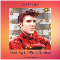 Elvis Presley - Silent Night / White Christmas (All Tracks Remastered)
