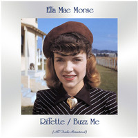 Ella Mae Morse - Riffette / Buzz Me (All Tracks Remastered)