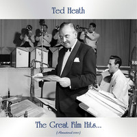 Ted Heath - The Great Film Hits... (Remastered 2020)