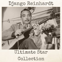 Django Reinhardt - Ultimate Star Collection