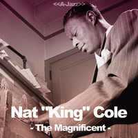 "Nat ""King"" Cole - The Magnificent (Nat ""King"" Cole Collection)"