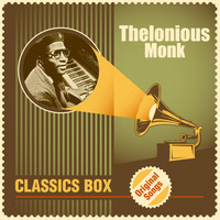 Thelonious Monk - Classics Box (Original Songs)