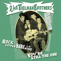 The Tielman Brothers - Rock Little Baby of Mine (You're Still the One)