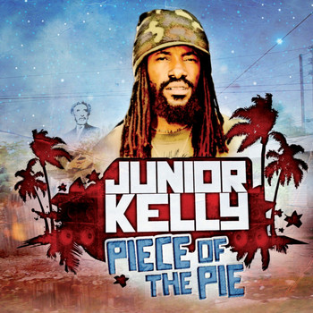 Junior Kelly - Piece of the Pie