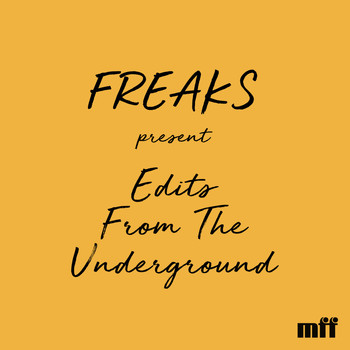 Freaks - Edits From The Underground