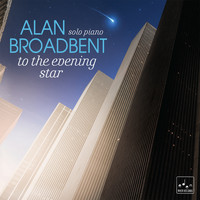 Alan Broadbent - To the Evening Star