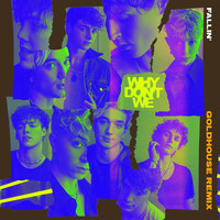 Why Don't We - Fallin' (Adrenaline) (GOLDHOUSE Remix)