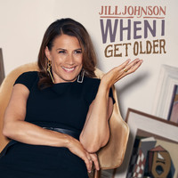 Jill Johnson - When I Get Older