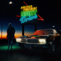 Brother Firetribe - Night Drive