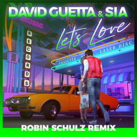 David Guetta & Sia - Let's Love (Robin Schulz Remix)