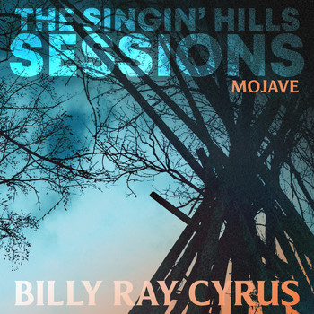 Billy Ray Cyrus - The Singin' Hills Sessions - Mojave
