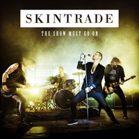 Skintrade - The Show Must Go On