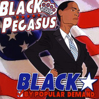 Black Pegasus - Black By Popular Demand (Explicit)