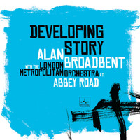 Alan Broadbent - Developing Story