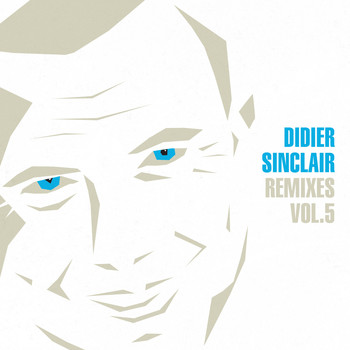 Didier Sinclair - Remixes, Vol.5