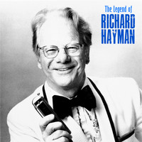 Richard Hayman - The Legend of Richard Hayman (Remastered)