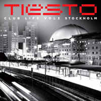 Tiësto - Club Life, Vol. 3 - Stockholm (Explicit)