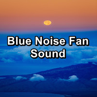 White Noise - Blue Noise Fan Sound