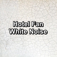 White Noise - Hotel Fan White Noise