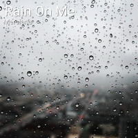 Merciana - Rain on Me (Radio Edit) (Radio Edit)