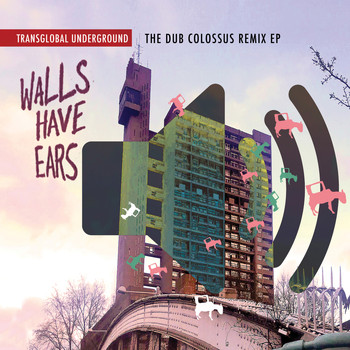 Transglobal Underground - Walls Have Ears: the Dub Colossus Remix EP