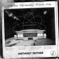 Anthony Rother - Faraway / Algorhythm