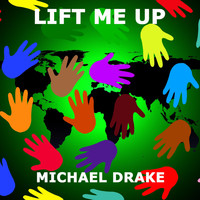 Michael Drake - Lift Me Up