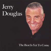 Jerry Douglas - The Best Is Yet To Come