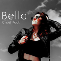Bella - Cruel Fact