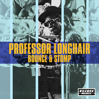 Professor Longhair - Bounce & Stomp