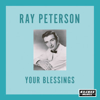 Ray Peterson - Your Blessings