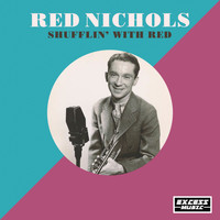 Red Nichols - Shufflin' with Red