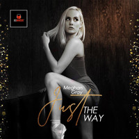 Meghan Gray - Just the Way