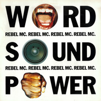 Rebel MC - Word Sound Power