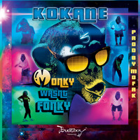 Kokane - Monkey Wasn't Fonky (Explicit)