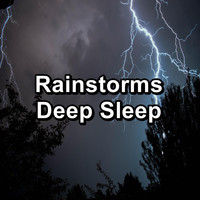 Relax - Rainstorms Deep Sleep