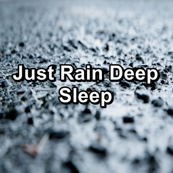 Relax - Just Rain Deep Sleep