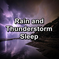 Relax - Rain and Thunderstorm Sleep