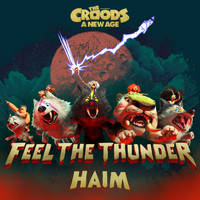 Haim - Feel The Thunder (The Croods: A New Age)