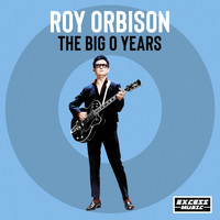 Roy Orbison - Big O The Early Years