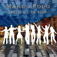 Marco Polo - Dancing All the Night
