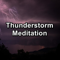 Nature - Thunderstorm Meditation