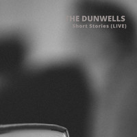 The Dunwells / - Short Stories (Live)