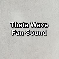 White Noise - Theta Wave Fan Sound