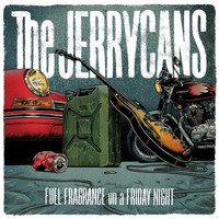 The Jerrycans - Fuel Fragance on a Friday Night (Explicit)