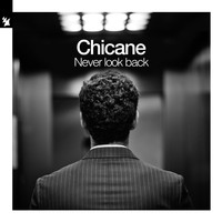 Chicane - Never Look Back