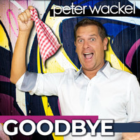 Peter Wackel - Goodbye (Explicit)
