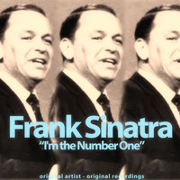 Frank Sinatra - I'm the Number One (Original Artist, Original Recordings)