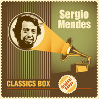 Sergio Mendes - Classics Box (Original Songs)