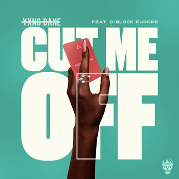 Yxng Bane - Cut Me Off (feat. D-Block Europe) (Explicit)